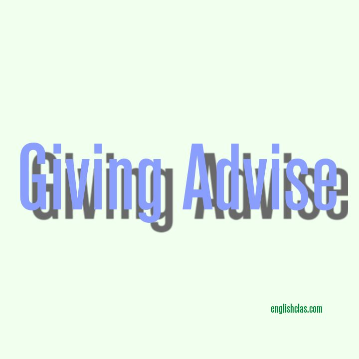 Contoh Dialog Bahasa Inggris singkat 2 Orang-Giving Advice