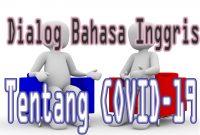 Dialog Bahasa Inggris Tentang Covid-19